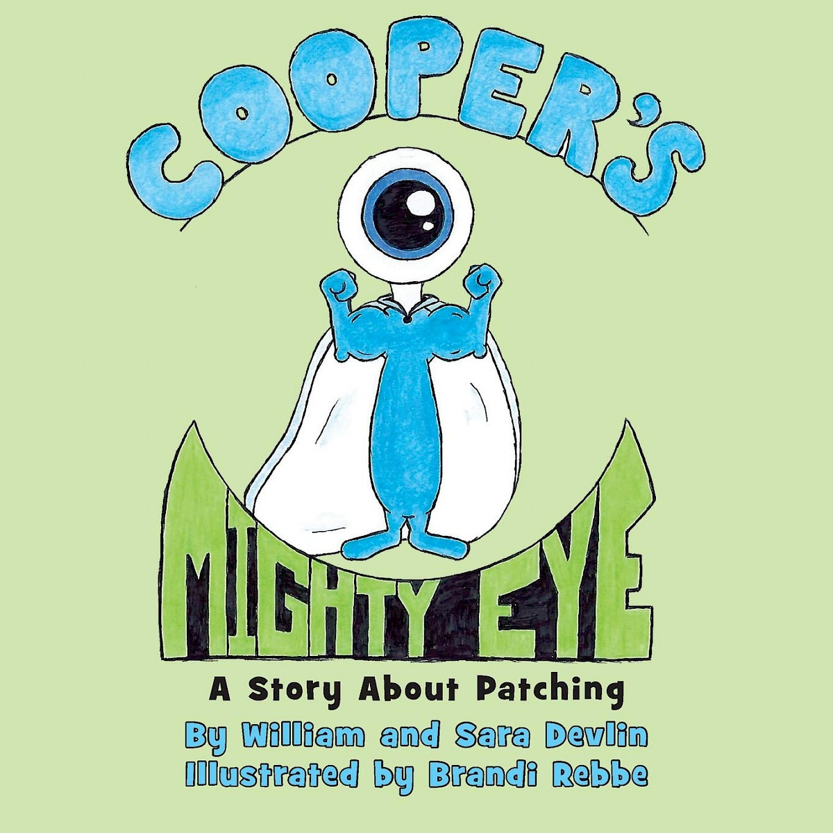 Cooper's Mighty Eye: A Story about Patching